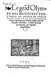 Le grand Olympe des histoires poetiques ... en sa Metamorphose, Oeuure ... Trad. de Latin en Francoys, et Impr. nouuellement (Avec figures en bois)