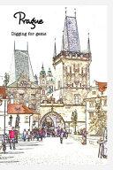 Prague - Digging for Gems