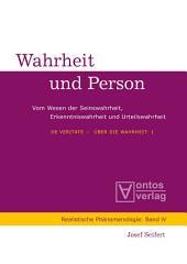 De Veritate - Über die Wahrheit: 1: Wahrheit und Person. 2: Der Streit um die Wahrheit