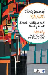 Thirty Years of SAARC: Society, Culture and Development