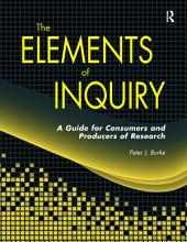 Elements of Inquiry: A Guide for Consumers and Producers of Research