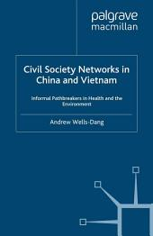 Civil Society Networks in China and Vietnam: Informal Pathbreakers in Health and the Environment