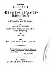 Vollständiges Handbuch der Staatswirthschafts-Wissenschaft, ihrer Hülfsquellen und Geschichte: mit vorzüglicher Rükksicht sowohl auf die älteste, als auch auf die neueste Gesetzgebung und Literatur