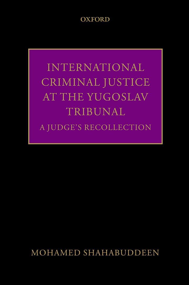 International Criminal Justice at the Yugoslav Tribunal