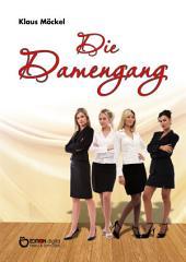Die Damengang: Kriminalroman