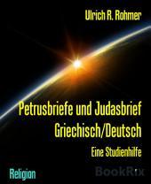 Petrusbriefe und Judasbrief Griechisch/Deutsch: Eine Studienhilfe