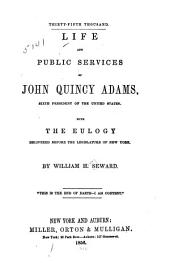 Life and public services of John Quincy Adams: sixth President of the United States