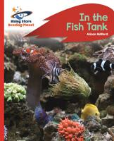 Reading Planet   In the Fish Tank   Red B  Rocket Phonics PDF