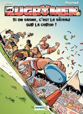 Les Rugbymen - tome 9 - Si on gagne, c'est le gâteau sur la cerise !