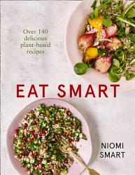 Eat Smart  What to Eat in a Day     Every Day PDF