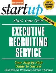 Start Your Own Executive Recruiting Service Book PDF