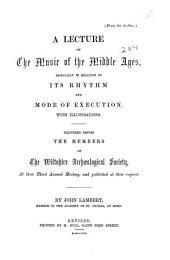 A Lecture on the Music of the Middle Ages: Especially in Relation to Its Rhythm and Mode of Execution
