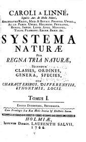 Systema naturae per regna tria naturae secundum classes, ordines, genera, species cum characteribus, differentiis, synonymis, locis; editio duodecima: Volume 1