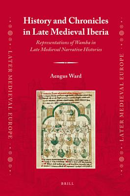 History and Chronicles in Late Medieval Iberia PDF