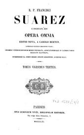R.P. Francisci Suarez e Societate Jesu opera omnia: Disputationes de censuris in communi, excommunicatione, suspensione et interdicto, itemque de irregularitate, cum indicibus necessariis, Volume 1