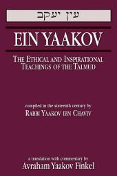 Ein Yaakov: The Ethical and Inspirational Teachings of the Talmud