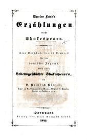 Charles Lamb's Erzählungen nach Shakespeare. Eine Vorschule dieses Dichters für die deutsche Jugend, nebst einer Lebensgeschichte Shakespeare's von D. H. Künzel, etc