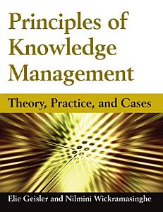 Principles of Knowledge Management  Theory  Practice  and Cases PDF