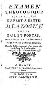 Examen theologique sur la societe du prêt a rente: Dialogue entre Bail et Pontas, docteurs en theologie