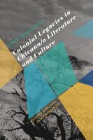 Colonial Legacies in Chicana o Literature and Culture PDF