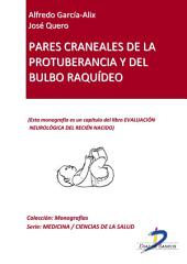 Pares craneales de la protuberancia y del bulbo raquídeo: Evaluación neurológica del recién nacido