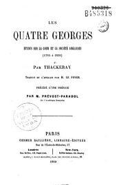 Les quatre Georges: études sur la cour et la société anglaises (1704 à 1830)