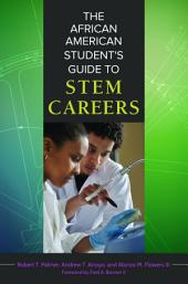 The African American Student's Guide to STEM Careers
