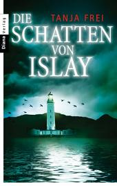 Die Schatten von Islay: Erzählung