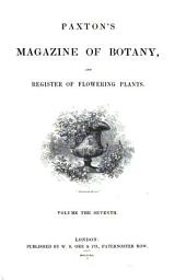 Paxton's Magazine of Botany, and Register of Flowering Plants: Volume 7