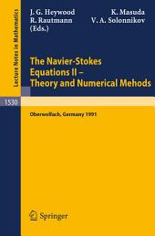 The Navier-Stokes Equations II - Theory and Numerical Methods: Proceedings of a Conference held in Oberwolfach, Germany, August 18-24, 1991