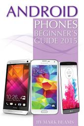 Android Phones: Beginner's Guide 2015