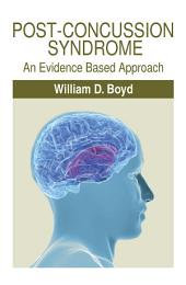 Post-Concussion Syndrome: An Evidence Based Approach