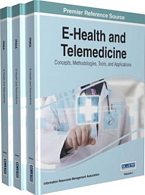 E Health and Telemedicine  Concepts  Methodologies  Tools  and Applications PDF