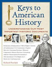 The Keys to American History: Understanding Our Most Important Historic Documents