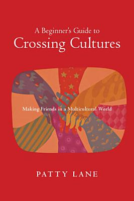A Beginner s Guide to Crossing Cultures