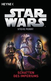 Star WarsTM: Schatten des Imperiums: Roman