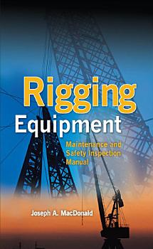 Rigging Equipment  Maintenance and Safety Inspection Manual PDF