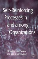 Self Reinforcing Processes in and among Organizations PDF