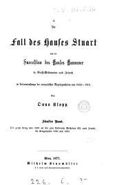 Der Fall de Hauses Stuart und die Succession des Hauses Hannover in Gross-Britannien und Irland: im Zusammenhange der europäischen Angelegenheiten von 1660-1714, Bände 5-6