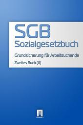 Sozialgesetzbuch (SGB) Zweites Buch (II) - Grundsicherung für Arbeitsuchende