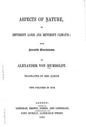 Aspects of Nature, in Different Lands and Different Climates: With Scientific Elucidations