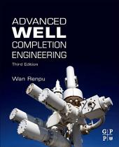 Advanced Well Completion Engineering: Edition 3