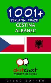 1001+ Základní Fráze Čeština - Albánec