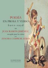 Poesía en prosa y verso (1902-1932) de Juan Ramón Jiménez, escogida para los niños por Zenobia Camprubí Aymar