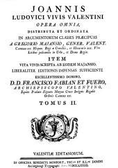 Opera omnia: distributa et ordinata in argumentorum classes praecipuas a Gregorio Majansio, Volume 2