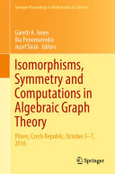 Isomorphisms, Symmetry and Computations in Algebraic Graph Theory
