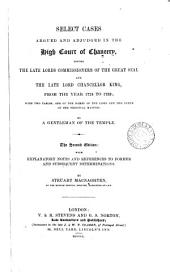 Select Cases Argued and Adjudged in the High Court of Chancery Before the Late Lords Commissioners of the Great Seal and the Late Lord Chancellor King, from the Year 1724 to 1733: With Two Tables, One of the Names of the Cases, and the Other of the Principal Matters
