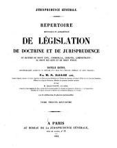 Répertoire méthodique et alphabétique de législation, de doctrine et de jurisprudence en matière de droit civil, commercial, criminel, administratif, de droit des gens et de droit public: Volume27