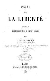 Essai sur la liberté considérée comme principe et fin de l'activité humaine