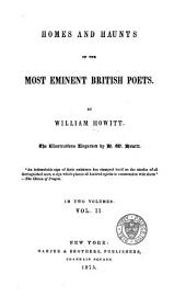 Homes and Haunts of the Most Eminent British Poets: Volume 2